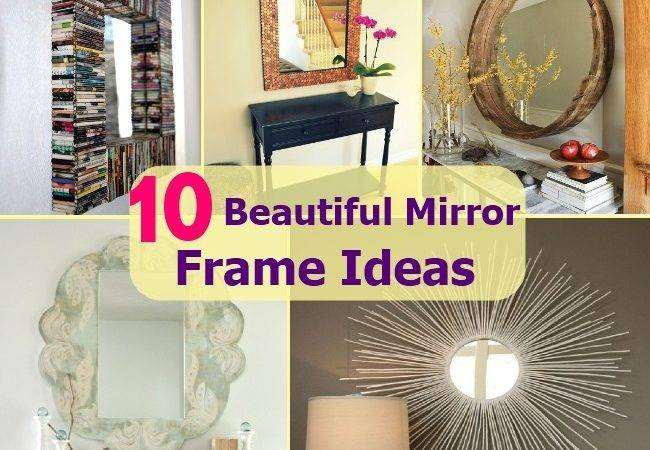 Amazing Beautiful Mirror Frame Ideas Which Can