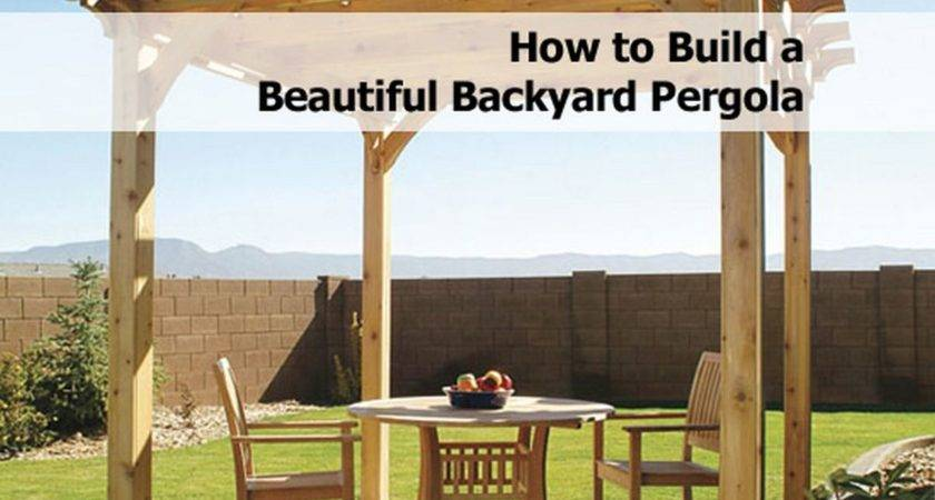 Build Beautiful Backyard Pergola