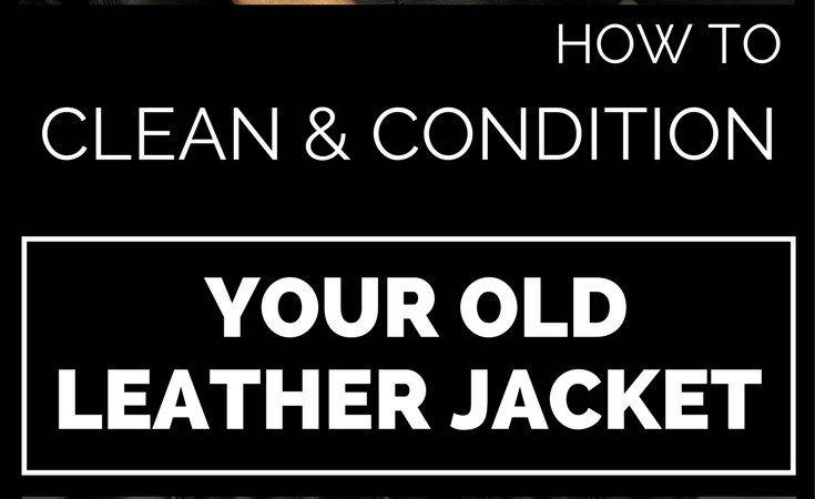 Clean Condition Your Old Leather Jacket