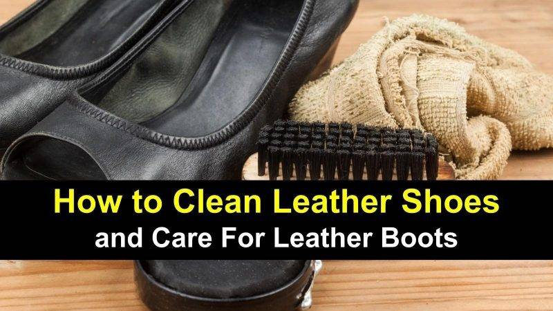 Clean Leather Shoes Boots