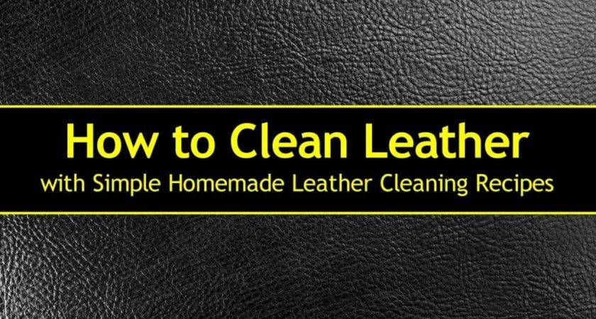 Clean Leather Simple Homemade Cleaning