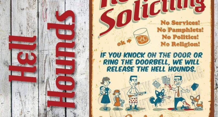 Hell Hounds Soliciting Sign Best Retro Era Funny