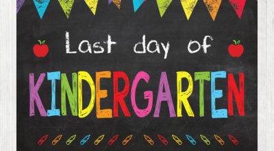 Last Day Kindergarten Sign School