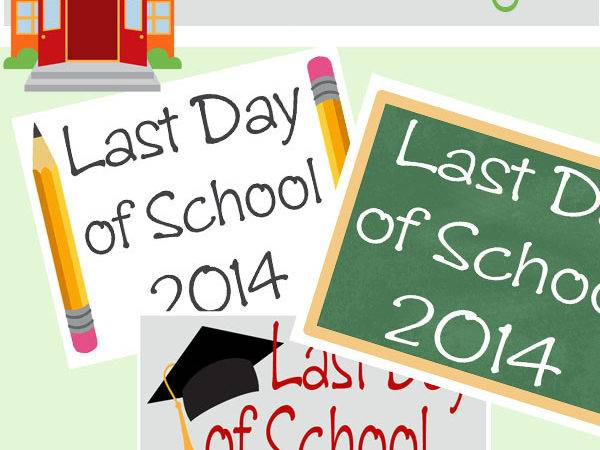 Last Day School Printable Signs She Says