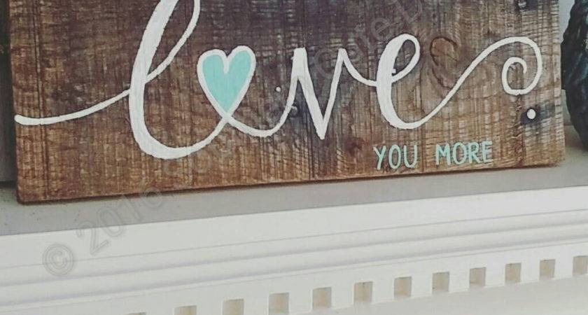 Love More Sign Wood Signs Sayings Wedding