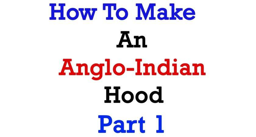 Make Simple Anglo Indian Hood Part Youtube