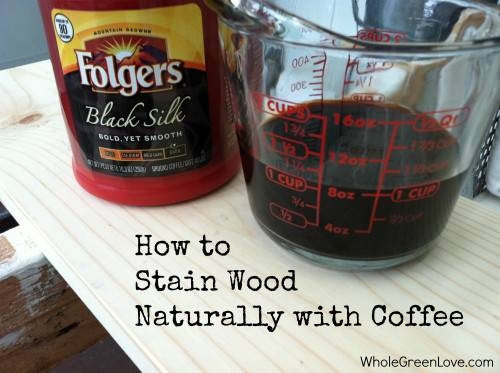 Stain Wood Naturally Coffee Whole Green Love